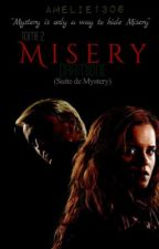 Misery (Tome 2-suite de Mystery) by amelie1306