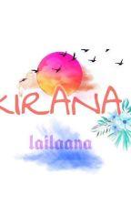 Kirana (Revisi) by lailaana12
