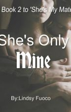She's Only mine by LindsyFuoco