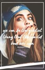 We Can Be the Greatest Thing That the World Has Ever Seen || [n.l book two] by emlongbottom