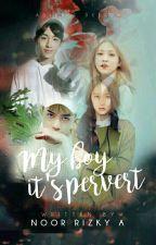 "My Boy it's Pervert (Season 2)(SeStal Fanfiction)""HIATUS""  by NoorRizky_A"