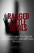 'Ragged Little Devils'  by DanteGaye