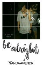 Be Alright × IDR by ndeshh-i