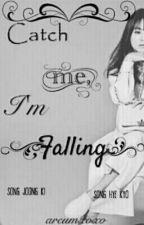 Catch Me, I'm Falling (Joong Ki and Hye Kyo Fan Fiction) by areumxoxo