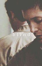 blind by VaehTheZombieSlayer