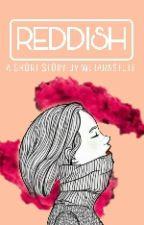 REDDISH by Wirarastuti