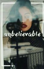 Unbelievable  (Gio2saucy_) by gio2saucy_