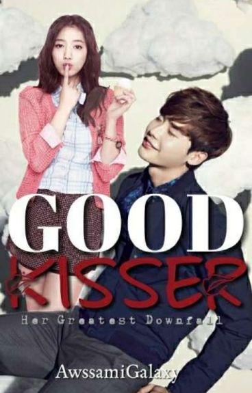 Good Kisser: Her Greatest Downfall