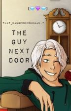 The Guy Next Door ~Travis x Reader~ (ON HOLD) by that_DangerousWoman7