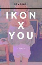 IKON X YOU by bbybbobi