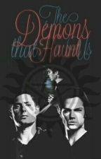 The Demons that Haunt Us by xxCatchxxFirexx