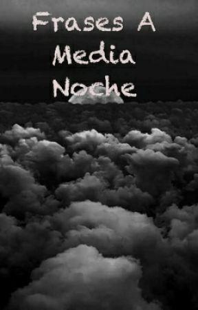 Frases A Media Noche Impotencia Wattpad