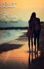 Last kiss by rosiealwaysawesome