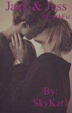 Jack & Jess #CrushFic by SkyKat1