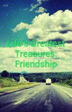 Life's Greatest Treasures:Friendship by KiritoSan16