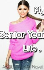 My Senior Year Life by kammsi