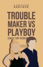 TroubleMaker Vs Playboy by ChoccoCheese