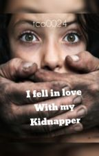 I fell in love with my kidnapper by tca0024