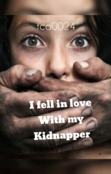 I fell in love with my kidnapper