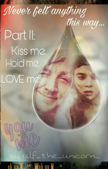 Kiss me. Hold me. Love me! -Band II- || Sunrise Avenue-FanFiction || #Wattys2016