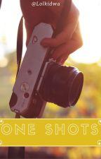 One Shots by Lolkidwa