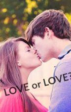 LOVE or LOVE? by Julie312