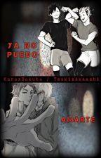 Ya no puedo amarte. /KuroTsukki | Bokuaka\ by EstefiLopez6