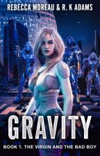 Gravity (Duology) by The-Scrivener