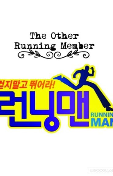 The Other Running Member (A Running Man fanfiction story)