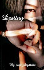 Destiny [Completed] (Watty's 2019) by reita_thegazette