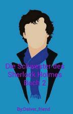 Die Schwester des Sherlock Holmes (Buch 2) by Dalver_friend