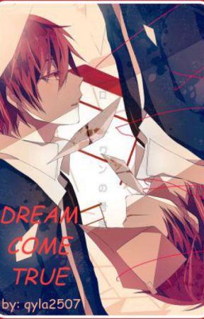 Dream Come True (Karma X Reader) by qyla2507