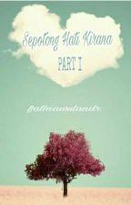 Sepotong Hati Kirana [REVISI] by fatmawulandr