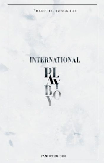 [FANFIC][JUNGKOOK]  International Playboy
