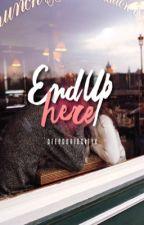 End Up Here [Vikkstar123 FF] ✓ by DeepCuriosityx