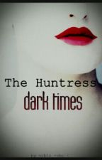 The Huntress - Dark Times*pausiert* by noble_rebell