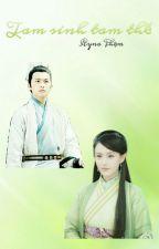 Tam sinh tam thế [Dương-Sảng shortfic: Vô Tình-Tương Linh version] by RanShuang201298