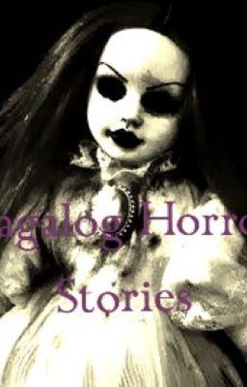 Tagalog Horror Stories {PART 1} - LeAnneHeart16 - Wattpad