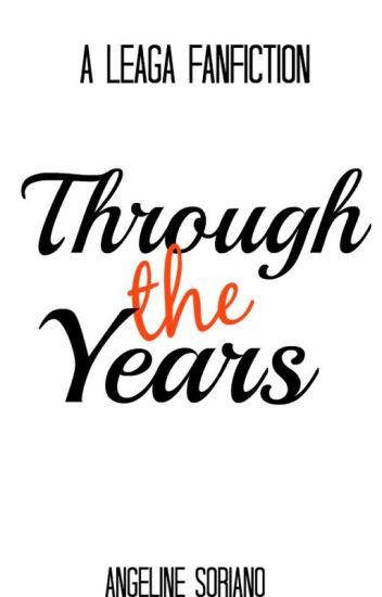 Through the Years (LeAga Fanfiction)