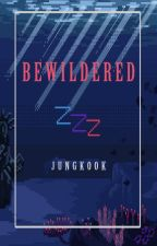 Bewildered (lost in a dream)(jikook/ vkook) by Bangtantrash19