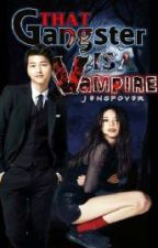 That Gangster Is A Vampire by Jensfover
