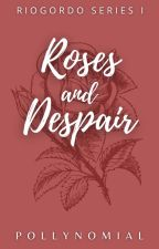 Roses And Despair by PollyNomial