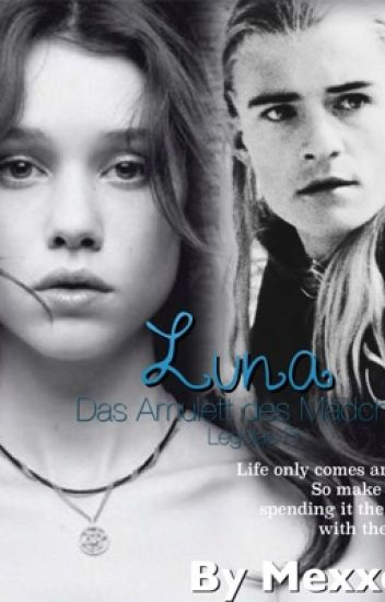 -Luna-Das Amulett des Mädchens||Legolas Ff