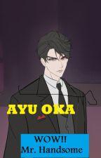 WOW! Mr. Handsome (Telah Dibukukan) by ayu_oka