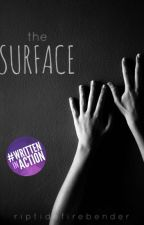The Surface (#Wattys2016) by riptidefirebender