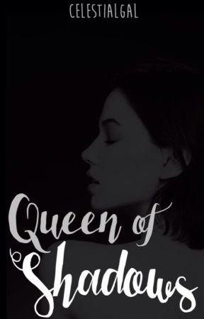 Queen of Shadows  by celestialgal
