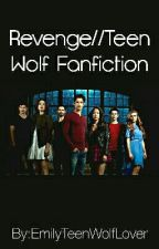 Revenge//Teen Wolf Fanfiction by EmilyTeenWolfLover