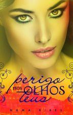 Perigo nos Olhos  Teus by NumaRibes