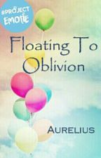 Floating To Oblivion by Aurrie