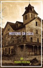Misterio en casa by MikailJouayed